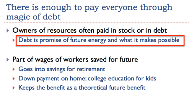13 there is enough to pay everyone through the magic of debt